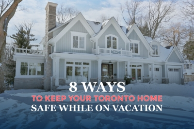 Keep Your Toronto House Safe While on Vacation