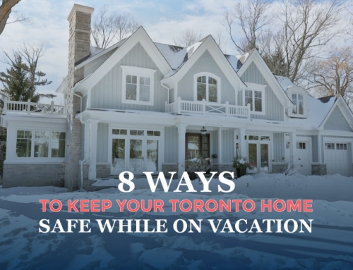 8 WAYS TO KEEP YOUR TORONTO HOME SAFE WHILE ON VACATION