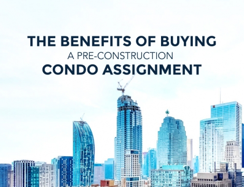 THE BENEFITS OF BUYING A PRE-CONSTRUCTION CONDO ASSIGNMENT