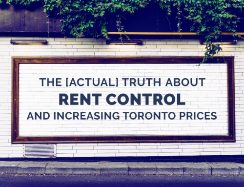 THE [ACTUAL] TRUTH ABOUT RENT CONTROL AND INCREASING TORONTO PRICES