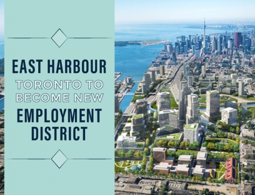 EAST HARBOUR TORONTO TO BECOME NEW EMPLOYMENT DISTRICT