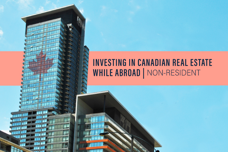 investing in canadian real estate while abroad