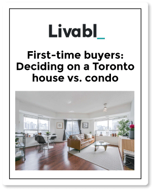 Top Toronto Real Estate Agent | Livabl Article for First Time Buyers