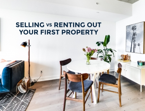 SELLING VS RENTING OUT YOUR FIRST PROPERTY