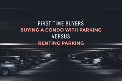 Buying a Condo with parking VS Renting blog