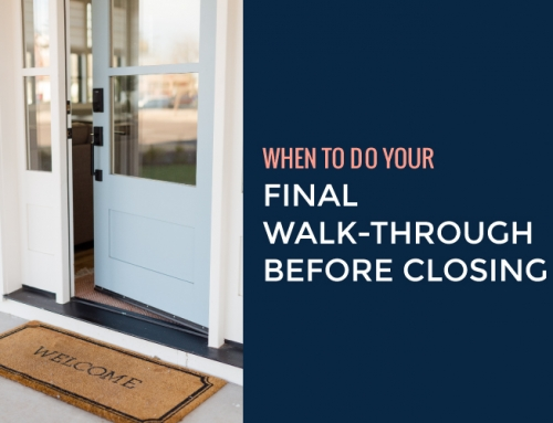 WHEN TO DO YOUR FINAL WALK THROUGH BEFORE CLOSING