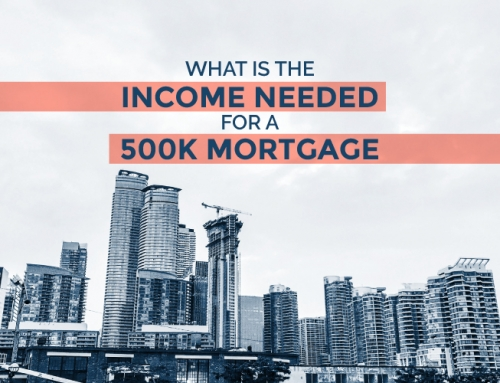 WHAT IS THE INCOME NEEDED FOR 500K MORTGAGE