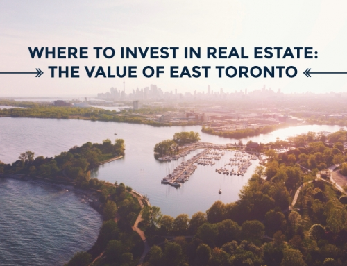 WHERE TO INVEST IN REAL ESTATE: THE VALUE OF EAST TORONTO