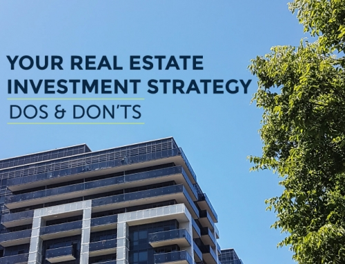 YOUR REAL ESTATE INVESTMENT STRATEGY DOS AND DON'TS