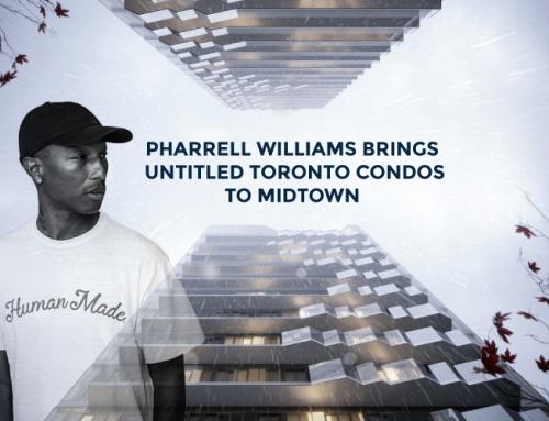 PHARRELL WILLIAMS BRINGS UNTITLED TORONTO CONDOS TO MIDTOWN