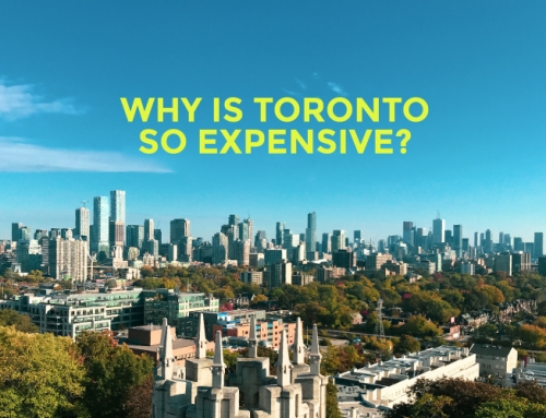 WHY IS TORONTO SO EXPENSIVE?