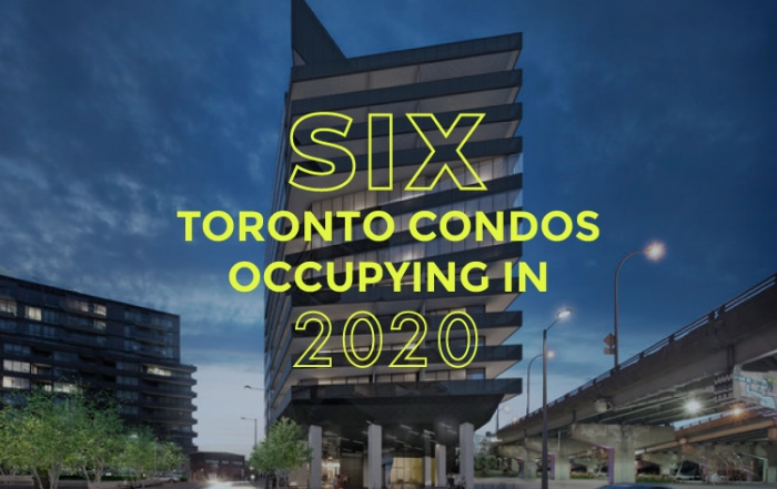 six toronto condos occupying in 2020 blog