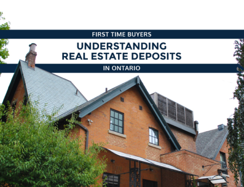 UNDERSTANDING REAL ESTATE DEPOSITS IN ONTARIO