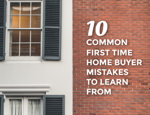 10 COMMON FIRST TIME HOME BUYER MISTAKES TO LEARN FROM