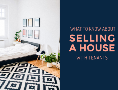 WHAT TO KNOW ABOUT SELLING A HOUSE WITH TENANTS