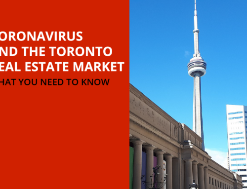 CORONAVIRUS AND THE TORONTO REAL ESTATE MARKET: WHAT YOU NEED TO KNOW