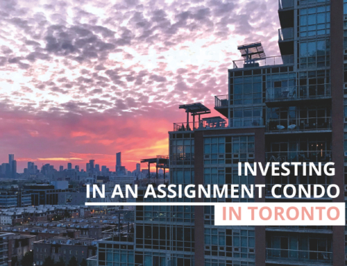 WHY IT IS A GREAT TIME TO INVEST IN BUYING AN ASSIGNMENT CONDO IN TORONTO
