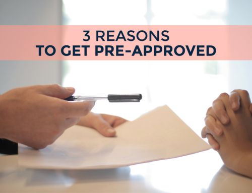 3 REASONS TO GET PRE-APPROVED FOR A MORTGAGE