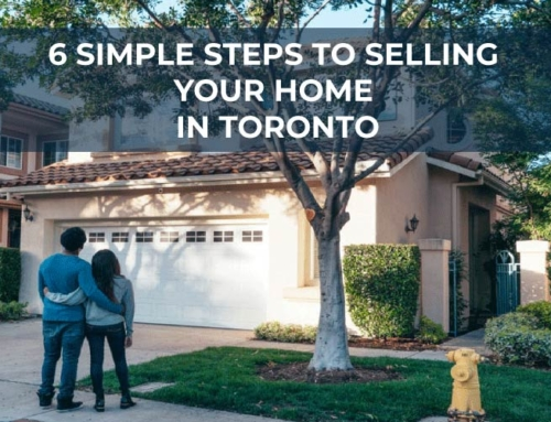 6 SIMPLE STEPS TO SELLING YOUR HOME IN TORONTO