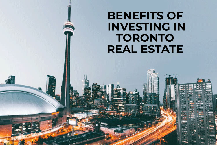 Benefits of Investing in Toronto Real Estate | Pierre Carapetian Group