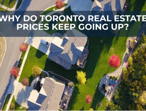 WHY DO TORONTO REAL ESTATE PRICES KEEP GOING UP?