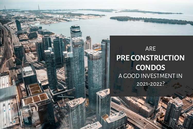 Are pre construction condos a good investment - Pierre Carapetian Blog